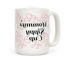 LookHUMAN Mommy's Sippy Cup White 15 Ounce Ceramic Coffee Mu
