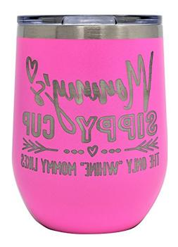 MOMMYS SIPPY CUP WINE GLASS GIFT TUMBLER – Engraved Stainl