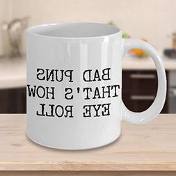 Punny Mugs Punny Gifts - Bad Puns That's How Eye Roll Mug Ce