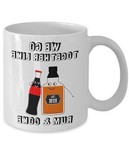 Valentine Coffee Mug We go together like rum and coke - Gift